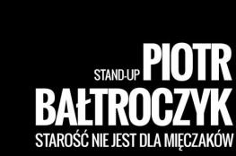 Zielona Góra Wydarzenie Kabaret Piotr Bałtroczyk - Starość nie jest dla mięczaków